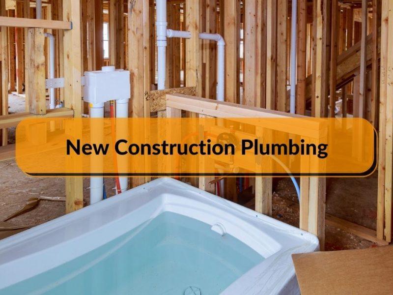 New Construction Plumbing